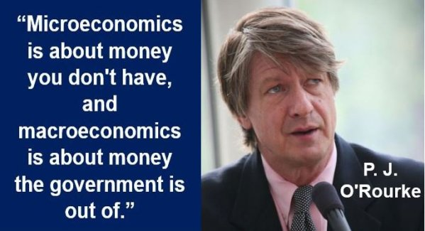 Microeconomics-quote-P-J-ORourke